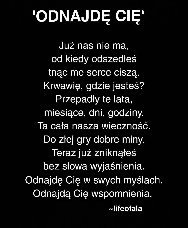 Poem Senstencja Cytaty Poezja Poetry Polishinsta Milosc Tesknota Smutne Samotnosc Uczucia Opisy Teksty Zycio Cytaty Zyciowe Smutne Cytaty Wiersze