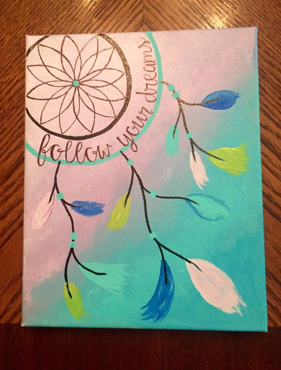"""DIY Hand Painted Canvas: """"follow your dreams"""" with dream catcher design"""