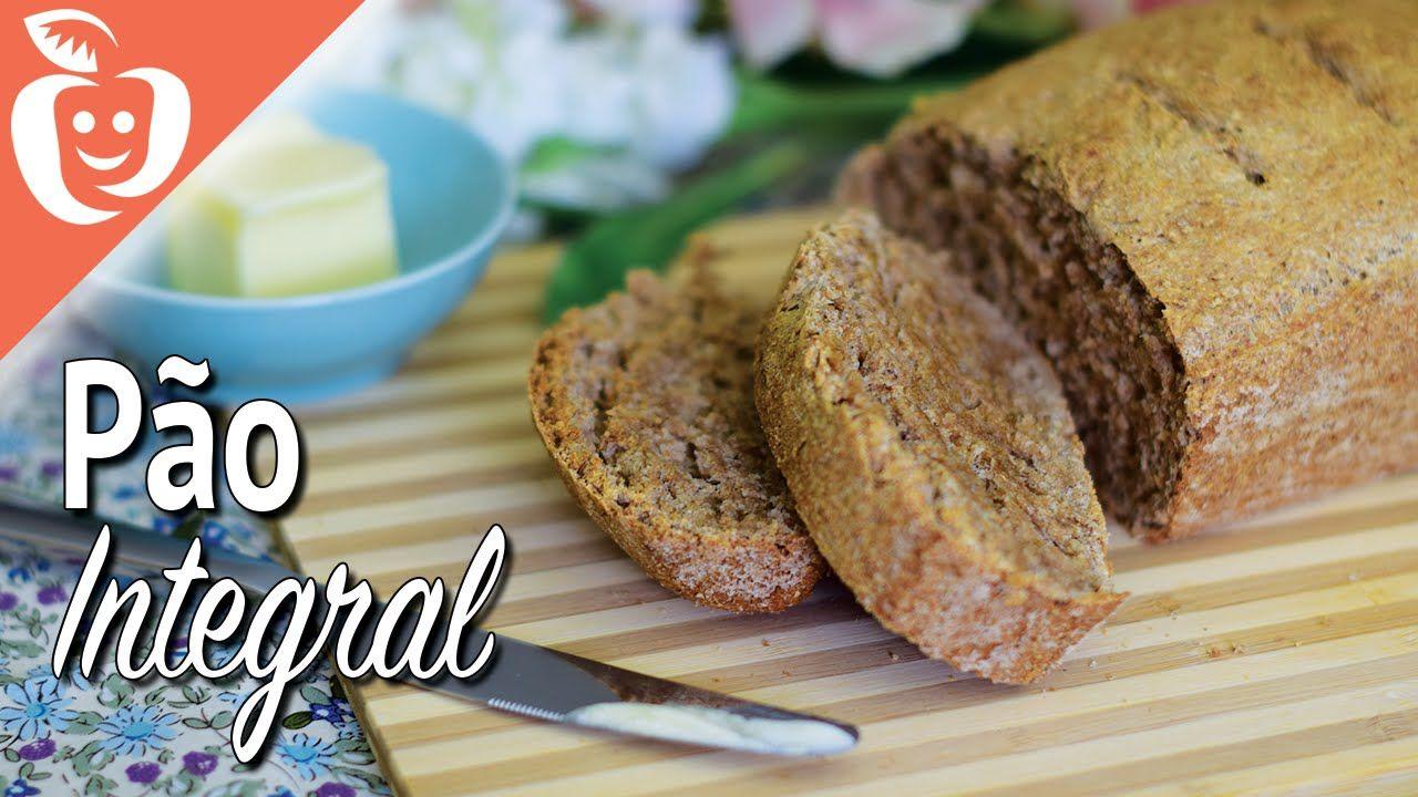 Como fazer Pão Caseiro 100% Integral | Emagrecer Certo