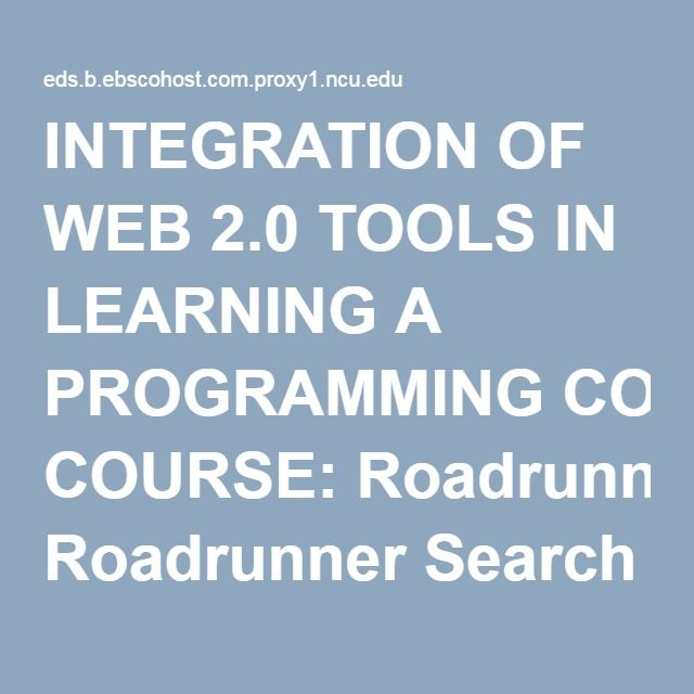 INTEGRATION OF WEB 2.0 TOOLS IN LEARNING A PROGRAMMING COURSE: Roadrunner Search Discovery Service