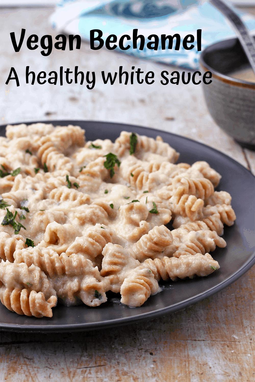 Vegan Bechamel White Sauce Plant Based And Oil Free Recipe In 2020 Vegan Recipes Easy Vegan Recipes Healthy Quick Pasta Dinners