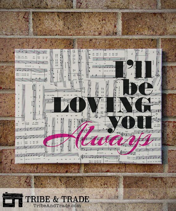 I Ll Be Loving You Always Stevie Wonder As Lyrics Typography Art On Sheet Music Canvas Art Quotes Song Lyrics Art Art Quotes