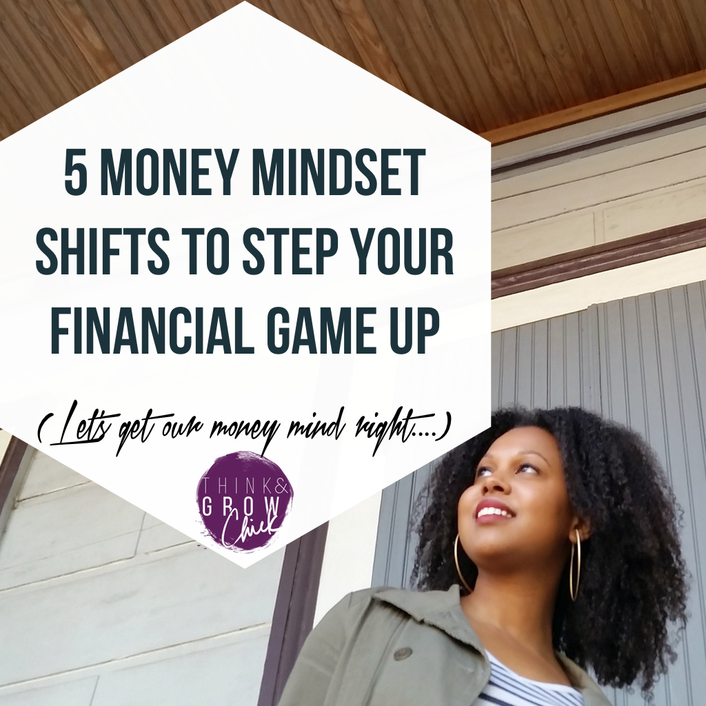 5 Money Mindset Shifts To Help You Step Your Financial