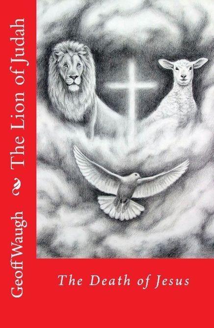 the lion of judah 4 the death of jesus an ebook www renewaljournal com