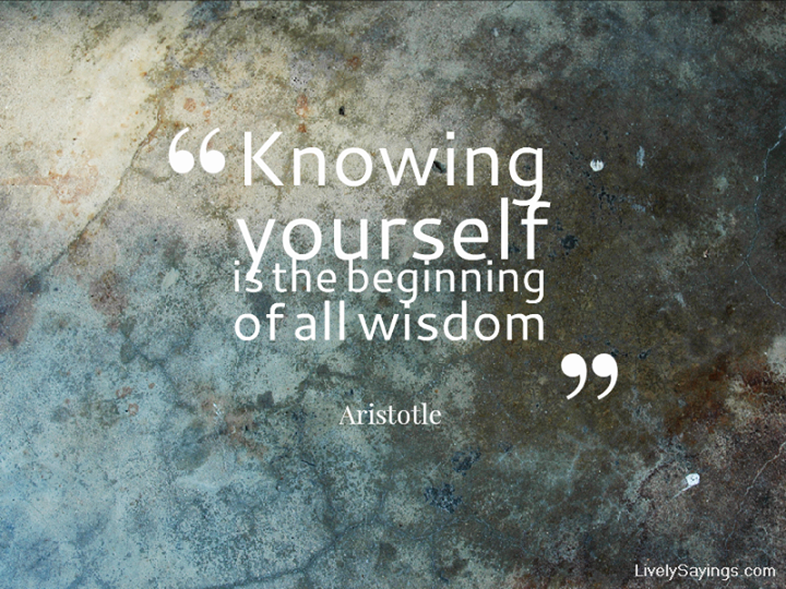 Aristotle Quote Knowing Yourself Is The Beginning Of All Wisdom Wise Quotes Philosophy Quotes Wisdom Quotes