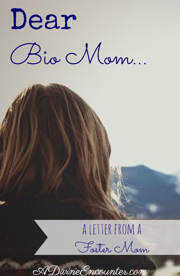 Dear Bio Mom (A Letter From a Foster Mom) |