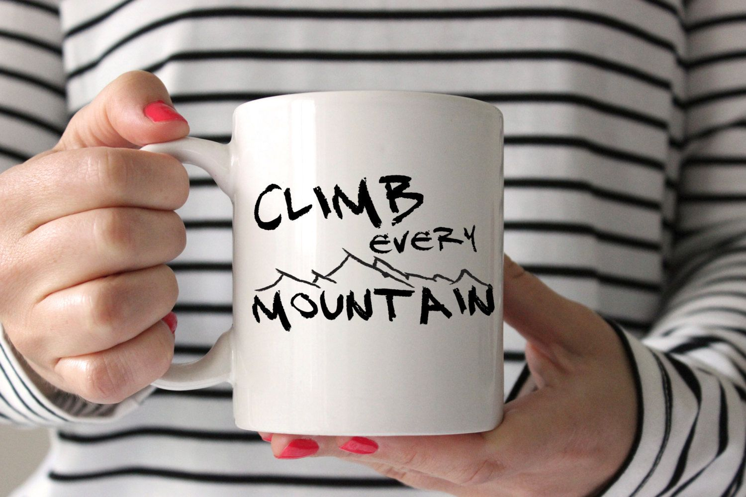 Climb Every Mountain Mug, Climb Every Mountain, Inspirational Coffee Mug, Coffee  Mug,