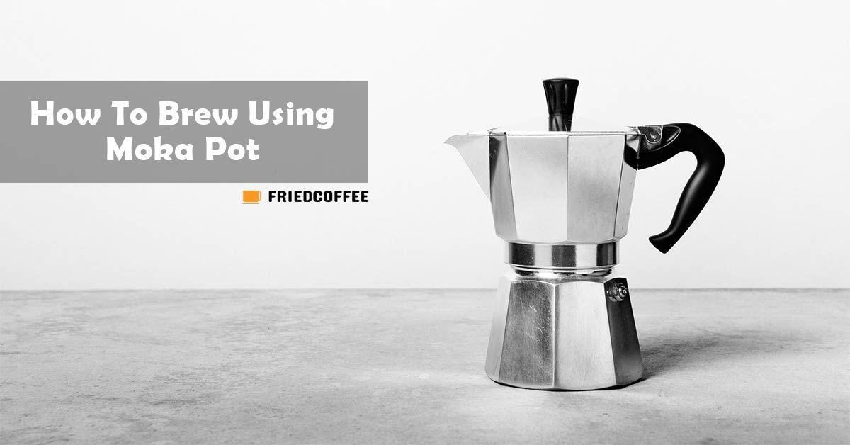 How To Brew Using Moka Pot in 2020 Moka pot, Brewing, Moka