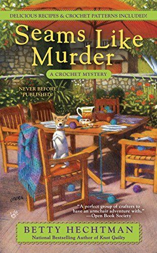 Seams Like Murder: A Crocheting Mystery (A Crochet Mystery) by Betty Hechtman. please click on the book jacket to check availability or place a hold @ Otis 5/1/16