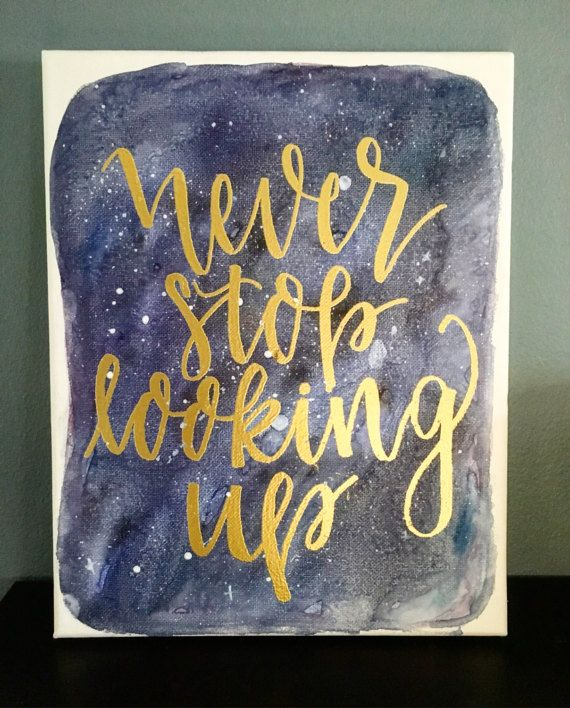 Never Stop Looking Up Canvas Never Stop Looking Up Quote
