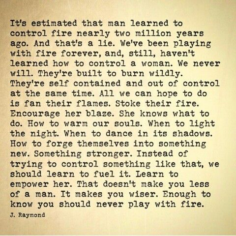 You Should Never Play With Fire Quotes J Raymond Quotes J