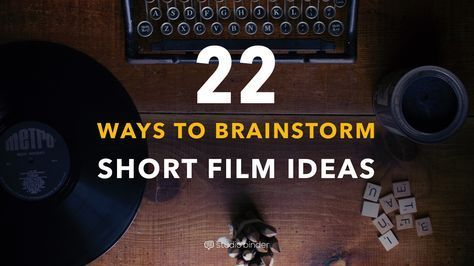 30 Ways to Brainstorm Short Film Ideas You Can Actually Produce