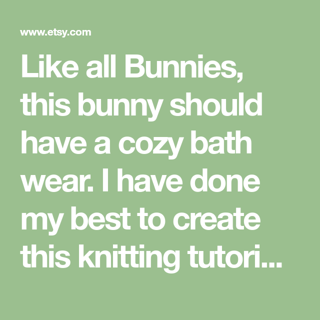 Like All Bunnies, This Bunny Should Have A Cozy Bath Wear