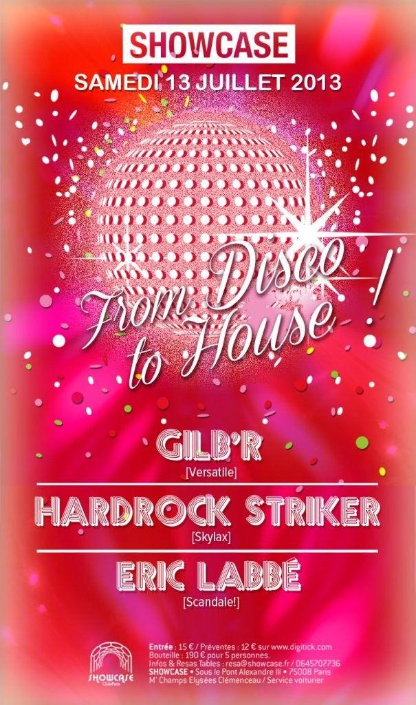 From Disco To House | Showcase | Paris | https://beatguide.me/paris/event/showcase-from-disco-to-house-gilb-r-hardrock-striker-eric-labbe-20130713#poster