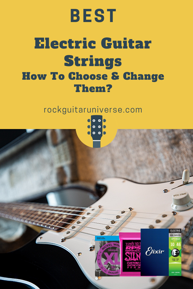 Best Electric Guitar Strings How To Choose Change Them In 2020 Guitar Strings Cool Electric Guitars Electric Guitar Strings