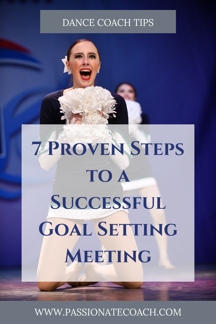 7 Proven Steps To A Successful Goal Setting Meeting Passionate Coach Dance Coach Dance Team Fundraisers Dance Teams