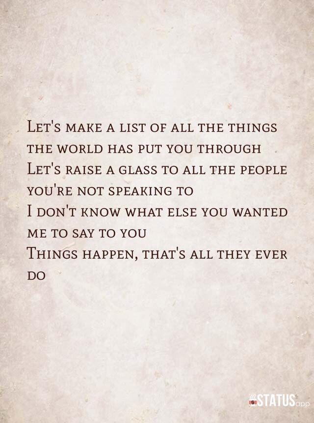 Dawes Lyrics, Things Happen What a sad way to live-bitter. I ...