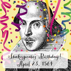Shakespeare's Birthday!