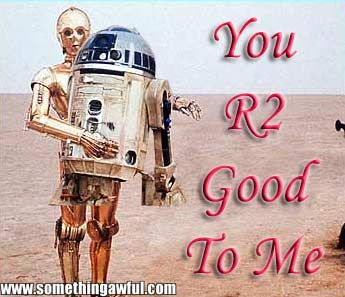 'You R2 good to me' Star Wars Valentine