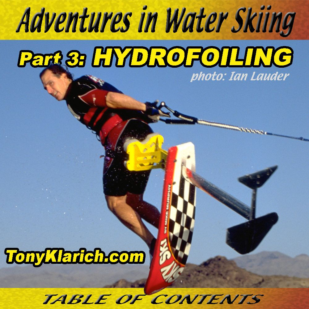 Adventures in Water Skiing, Hydrofoiling. Table of