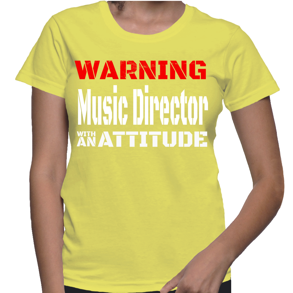 Warning Music Director With An Attitude T-Shirt