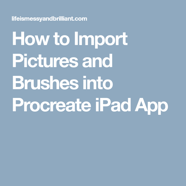 How to Import Pictures and Brushes into the Procreate iPad