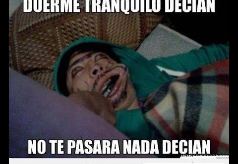 Duerme Tranquilo Decian No Te Pasara Nada Decian Memes De Borrachos Humor Mexican Humor Funny Quotes