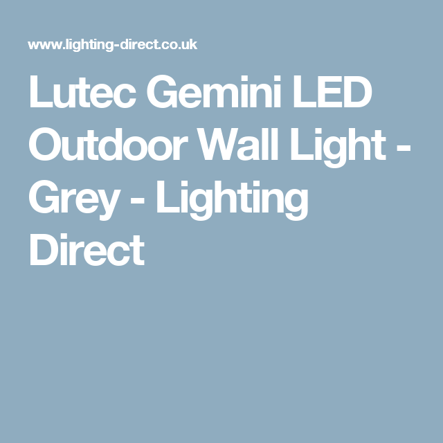 Lutec Gemini Led Outdoor Wall Light Grey Lighting Direct