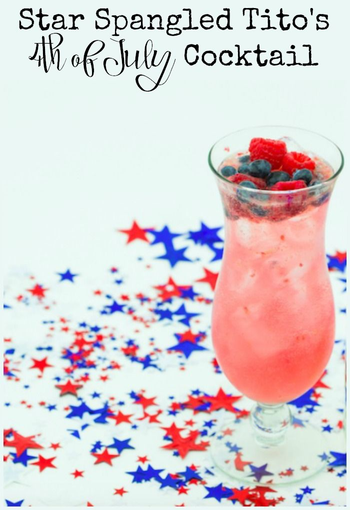Try A Star Spangled Tito S Cocktail For The 4th Of July Style On Main Recipe Fourth Of July Drinks 4th Of July Cocktails Titos Vodka Recipes