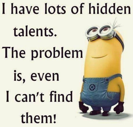 I have lots of hidden talents