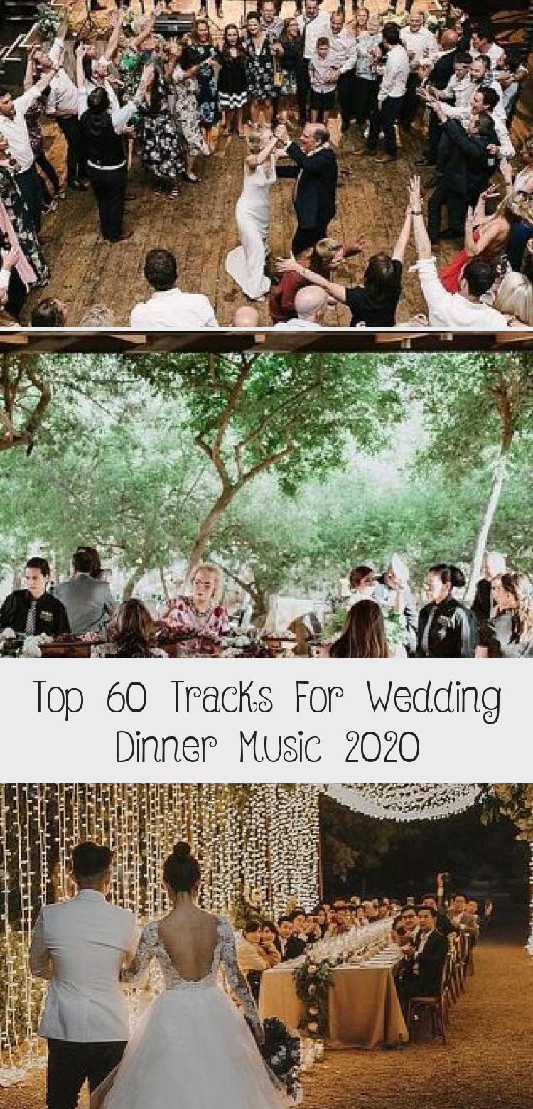 Top 55 Tracks For Wedding Dinner Music 2019 Wedding Planning Ideas Inspiration Wedding Dresses In 2020 Wedding Dinner Music Wedding Dinner Wedding Dinner Songs
