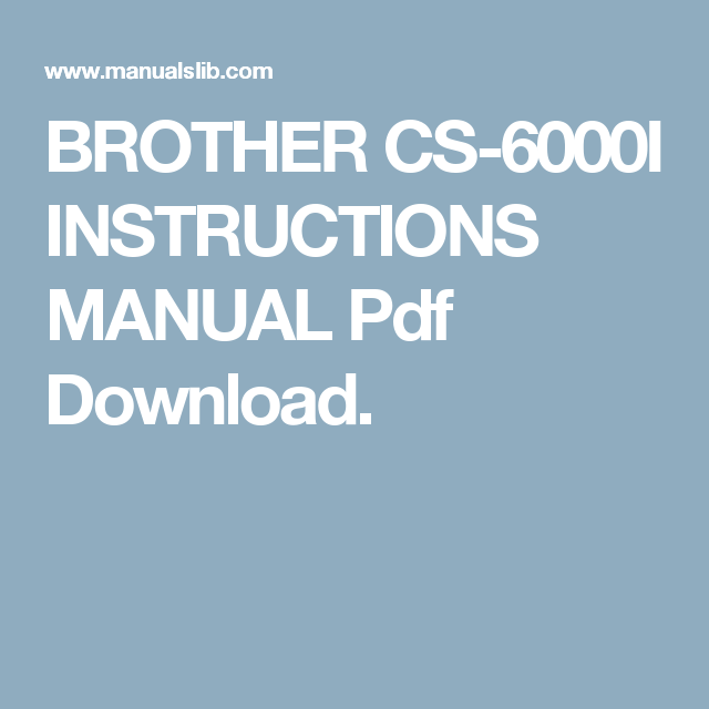 BROTHER CS40I INSTRUCTIONS MANUAL Pdf Download Sewing Adorable Brother Sewing Machine 6000i Manual