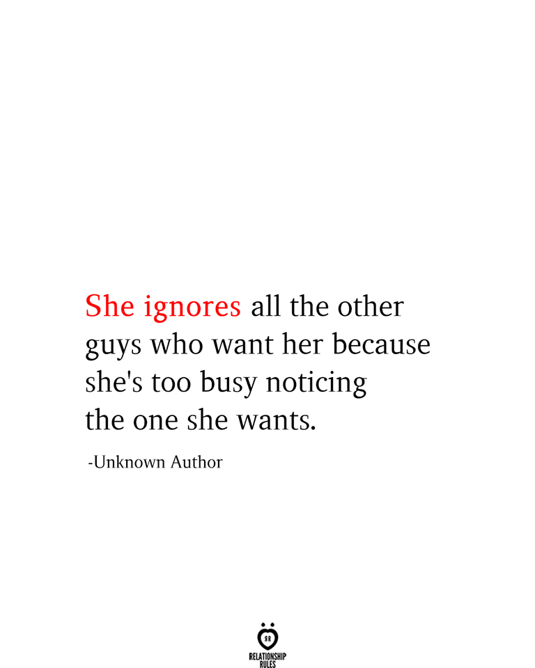 She ignores All The Other Guys Who Want Her