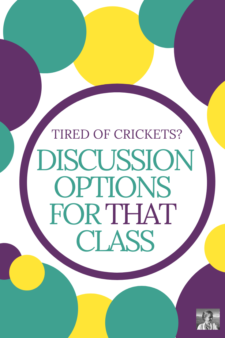 Tired of Crickets? Four Discussion Options for THAT class #scienceclassroom