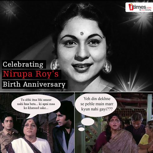 Nirupa Roy was famous for her character roles of the Indian mother in numerous movies. We wish her peace wherever she is on her birth anniversary.