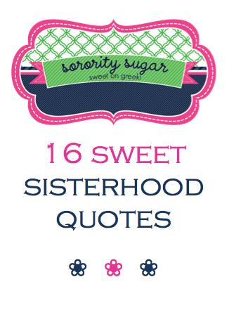 Sisterhood sayings for sorority