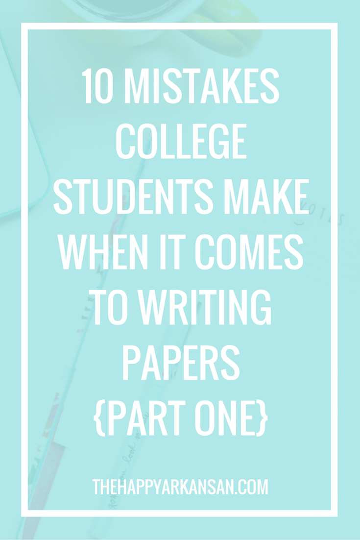 009 10 Mistakes College Students Make When It Comes To Writing