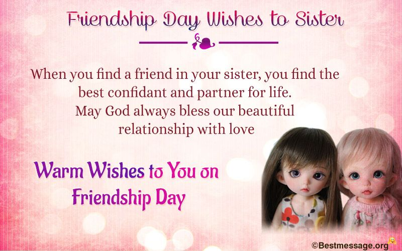 Cute Friendship Day Wishes To Sister Good Friendship Day Messages