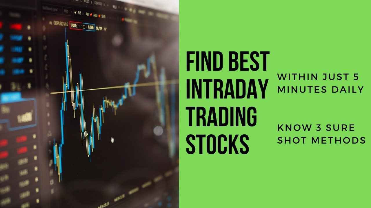 3 Sureshot Ways To Find Best Intraday Trading Stocks Within 5