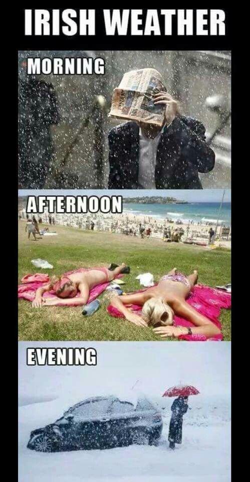 Funny That S Colorado Weather Too Lol Irish Weather Ireland Weather Irish Memes