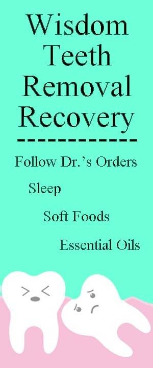 Wisdom Teeth Removal Recovery Shannon S Grotto Wisdom Teeth Removal Recovery Wisdom Teeth Removal Wisdom Teeth