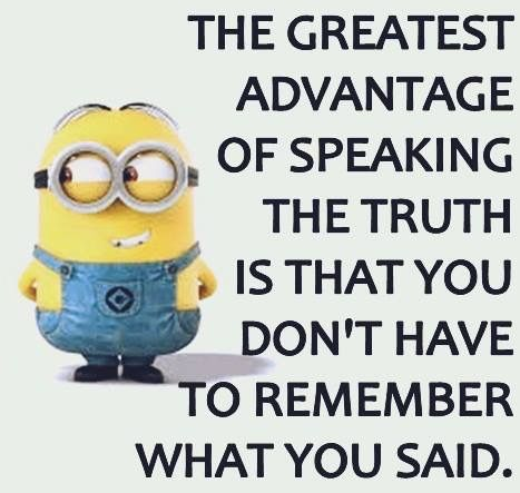 The Old Saying What A Tangled Web We Weave When We Practice To Deceive This Is So True Minion Words Minions Funny Minion Jokes