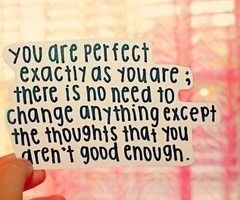 You Re Perfect Just The Way You Are Quotes Quotable Quotes You Are Perfect