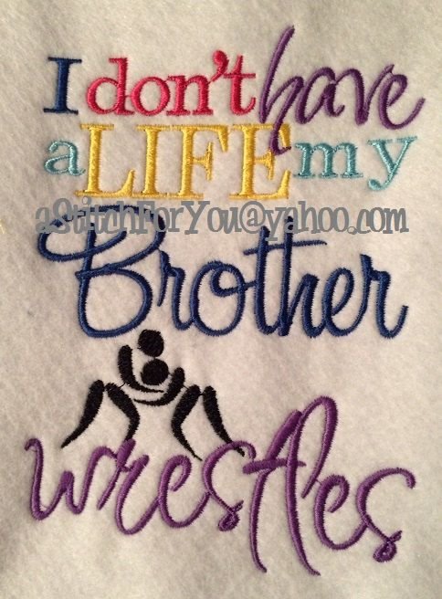 I Dont Have A Life My Brother Sister Wrestles School Instant Download Machine Embroidery Design By Carrie