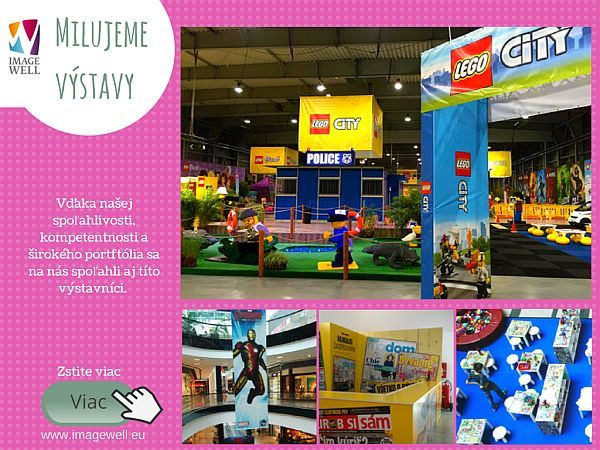 Milujeme LEGO a výstavy. Pomôžeme vyltačiť, nadekorovať a nainštalovať všetko potrebné: http://imagewell.eu/imagewell-certifikovany-iso-9001/