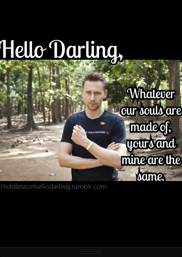 Tom Hiddleston: Hello Darling. <--- We'll I don't know about that, but I do know we are both terrified of sharks!