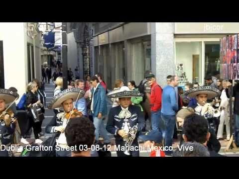 Dublin Grafton Street 03-08-12 Mariachi Mexico Vive - YouTube