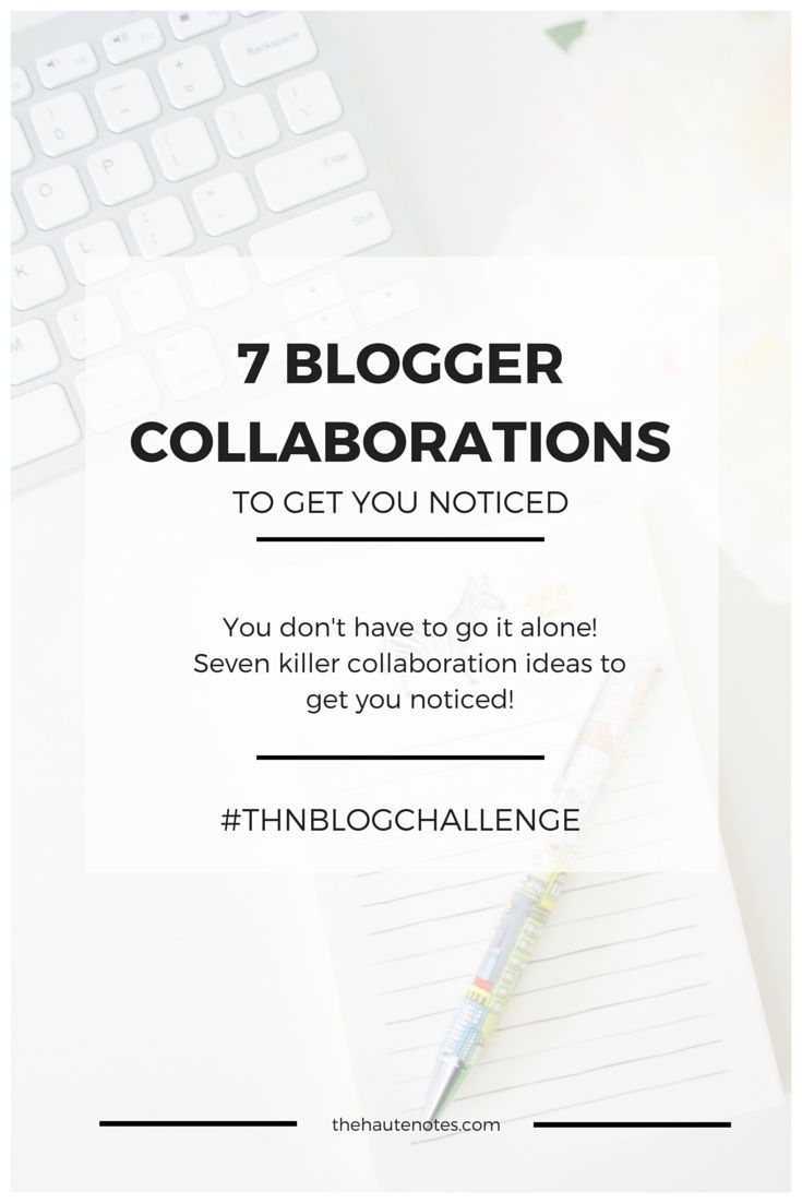 7 Blogger Collaborations to Get You Noticed Online & Grow