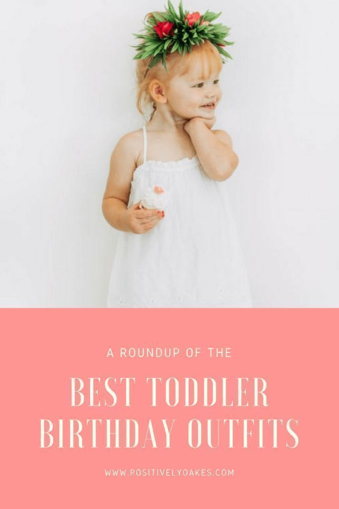 Best Toddler Birthday Outfit Ideas