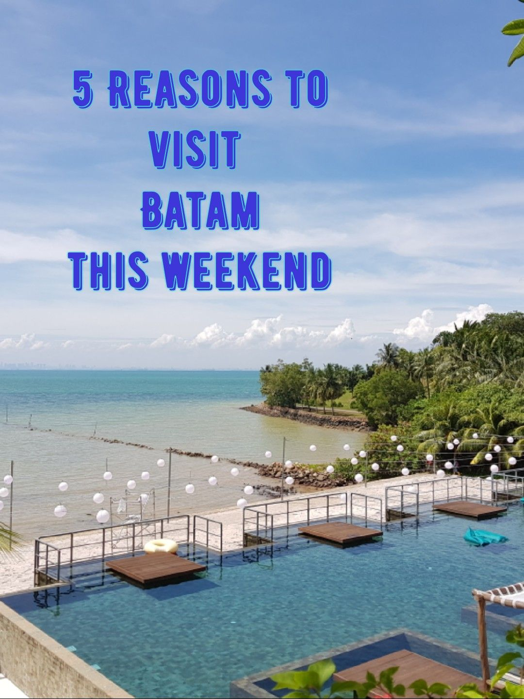 5 Reasons Why You Should Go To Batam This Weekend Indonesia Holidays Indonesia Travel Batam